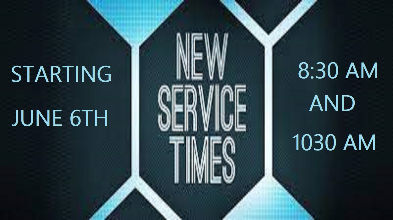 SERVICE TIME CHANGE - STARTS JUNE 6TH